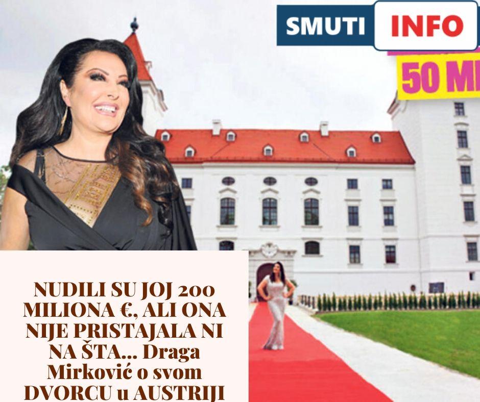 NUDILI SU JOJ 200 MILIONA €, ALI ONA NIJE PRISTAJALA NI NA ŠTA... Draga Mirković o svom DVORCU u AUSTRIJI